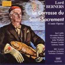 Gerald Hugh Tyrwhitt-Wilson Lord Berners (1883-1950): Le Carrosse du Saint-Sacrement (Komische Oper), CD