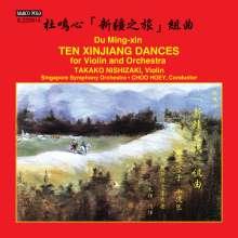 Du Ming-Xin (geb. 1928): Ten Xinjiang Dances für Violine & Orchester, CD