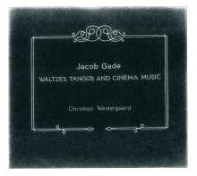 Jacob Gade (1879-1963): Walzer, Tangos & Filmmusik, CD