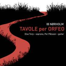 "Ib Nörholm (1931-2019): Lieder für Sopran & Gitarre ""Tavole per Orfeo"", CD"