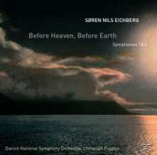 "Sören Nils Eichberg (geb. 1973): Symphonien Nr.1 & 2 ""Before Heaven before Earth"", CD"