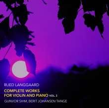 Rued Langgaard (1893-1952): Sämtliche Werke für Violine & Klavier Vol.3, CD