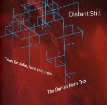 Danish Horn Trio - Distant Still, CD