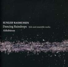Sunleif Rasmussen (geb. 1961): Dancing Raindrops, CD