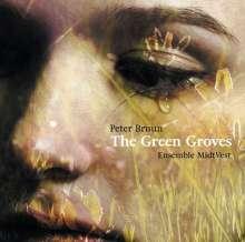 Peter Bruun (geb. 1968): The Green Groves für Streichquartett, Bläserquintett & Klavier, CD