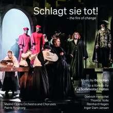 Bo Holten (geb. 1948): Schlagt sie tot! (Oper in 2 Akten), 2 CDs