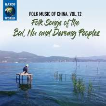 Folk Music Of China Vol.12: Folk Songs Of The Bai, Nu And Derung Peoples, CD