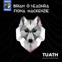 Brian Ó Headhra & Fiona Mackenzie: Tuath - Songs Of The Northlands, CD