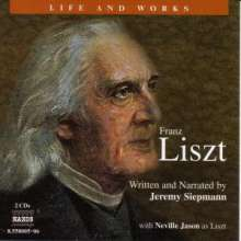 Life and Works - Franz Liszt (in engl.Spr.), 2 CDs