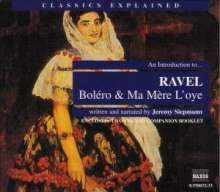 Classics Explained:Ravel,Bolero/Ma Mere l'oye, 2 CDs