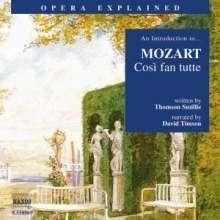 Opera Explained:Mozart,Cosi fan tutte, CD
