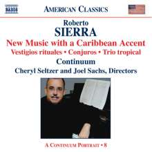 Roberto Sierra (geb. 1953): New Music with a Caribbean Accent, CD