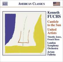 "Kenneth Fuchs (geb. 1956): Konzert für Waldhorn & Orchester ""Canticle to the Sun"", CD"