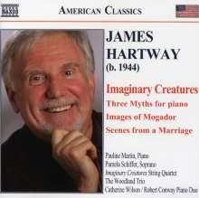James Hartway (geb. 1944): Imaginary Creatures für Sopran & Streichquartett, CD