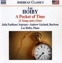 Lee Hoiby (geb. 1926): A Pocket of Time - 21 Lieder & ein Duett, CD