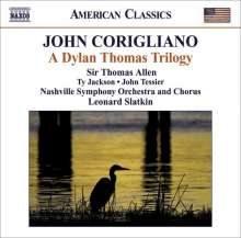 John Corigliano (geb. 1938): A Dylan Thomas Trilogy, CD