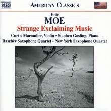 Eric Moe (geb. 1954): Strange Exklaiming Music für Violine & Klavier, CD