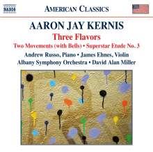 Aaron Jay Kernis (geb. 1960): Three Flavors für Klavier & Orchester, CD