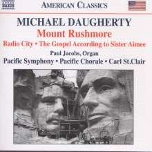 Michael Daugherty (geb. 1954): Mount Rushmore für Chor & Orchester, CD