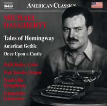 Michael Daugherty (geb. 1954): Tales of Hemingway für Cello & Orchester, CD
