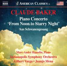"Claude Baker (geb. 1948): Klavierkonzert ""From Noon to Starry Night"", CD"