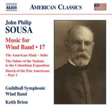 John Philip Sousa (1854-1932): Music for Wind Band Vol.17, CD