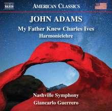 John Adams (geb. 1947): My Father knew Charles Ives, CD