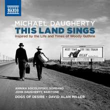 Michael Daugherty (geb. 1954): This Land sings für Sopran,Bariton & Orchester (nach Woody Guthrie), CD
