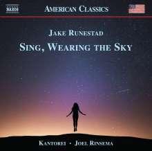"Jake Runestad (geb. 1986): Chorwerke ""Sing, Wearing the Sky"", CD"