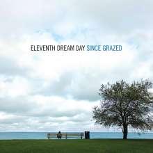 Eleventh Dream Day: Since Grazed, LP