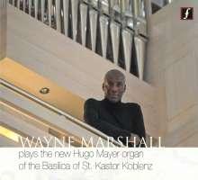 Wayne Marshall spielt die neue Hugo Mayer-Orgel von St. Kastor Koblenz, CD