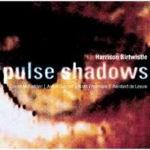 Harrison Birtwistle (geb. 1934): Pulse Shadows für Sopran,Streichquartett,Ensemble, CD