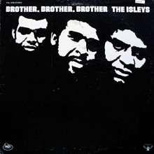 The Isley Brothers: Brother, Brother, Brother, LP