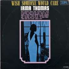 Irma Thomas: Wish Someone Would Care, LP