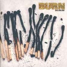 Burn: Do Or Die, CD