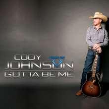 Cody Johnson: Gotta Be Me, CD