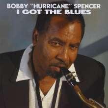 Bobby Hurricane Spencer: I Got The Blues, CD