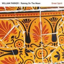 William Parker (geb. 1952): Raining On The Moon / Great Spirit, CD