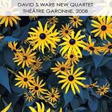 David S. Ware (1949-2012): Théâtre Garonne, 2008, CD
