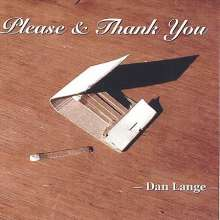 Dan Lange: Please & Thank You, CD