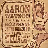 Aaron Watson: Live At The Texas Hall Of Fame, CD
