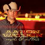 Aaron Watson: Angels & Outlaws, CD