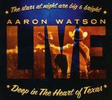Aaron Watson: Deep In The Heart Of Texas (CD+DVD), 2 CDs