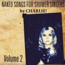 Charles Moore: Naked Songs For Shower Singers Volume Ii, CD