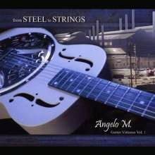 Angelo M.: From Steel To Strings, CD