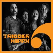 Trigger Hippy: Full Circle And Then Some, CD