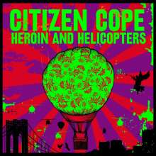 Citizen Cope: Heroin And Helicopters, LP