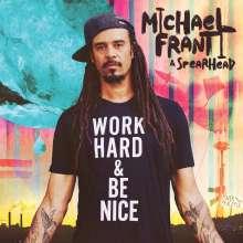 Michael Franti & Spearhead: Work Hard And Be Nice, CD