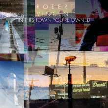 Robert Vincent: In This Town You're Owned, LP