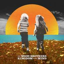 The Wood Brothers: Kingdom In My Mind, CD